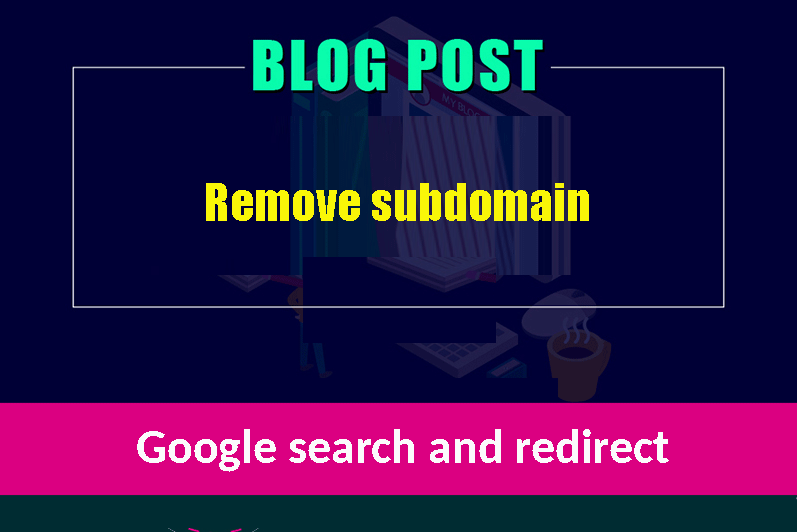remove the subdomain from google search
