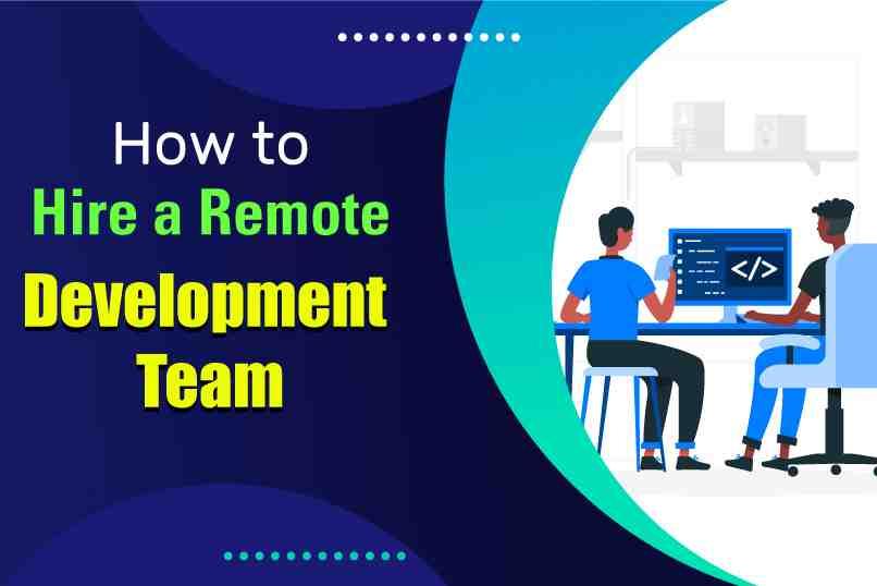 Hire a Remote Development Team
